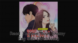 Read To Love Your Enemy Chapter 80 Eng Sub (Webtoon)